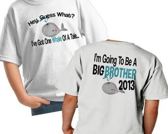 FLASH SALE Whale Big Brother Shirt - Guess What I'm going to be a big brother Whale of a tale Shirt or Bodysuit 2 sided with date mammal fis