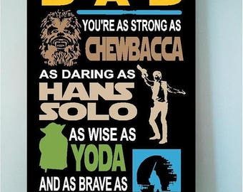 On Sale Wooden sign w STAR Wars vinyl quote: 8x12 Dad you are as strong as Chewbacca as daring as Han Solo as wise as Yoda...