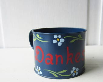 Vintage Danke Schoen Metal mug - Plant Holder - Pencil Cup