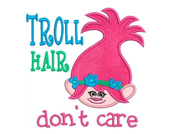 TROLLS Poppy Troll Hair Don't Care * Machine Applique Embroidery * Instant Digital Download