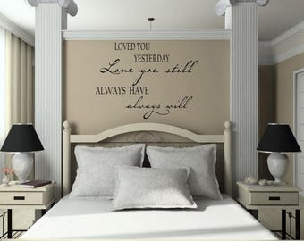 20% OFF Loved you yesterday  Love you still - LARGE  Vinyl Lettering wall words decal graphics Home decor itswritteninvinyl