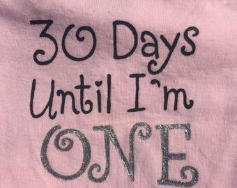 Almost ONE, 30 days until I'm 1, Alternative to the monthly Belly Sticker Onesie, Pink,Hot Pink or White Onesie,1st Birthday Bodysuit