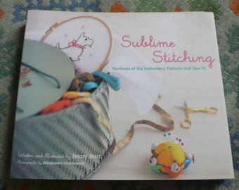 Sublime Stitching by Jenny Hart 100s of iron on embroidery patterns and How To Stitch Them