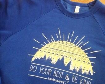 Do Your Best & Be Kind.  Hendersweet Sunshine Sweatshirt . ADULT Crewneck Sweatshirt