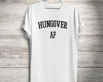 hangover af tee, funny women's shirt, men's t-shirt, unisex, clothing, funny clothing, hungover af top