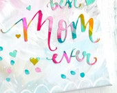 Best Mom Ever Original Canvas MADE TO ORDER / Mother's Day Gift / Handmade gift / Hand lettering / Colorful Decor