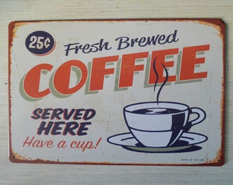 Retro Style Frsh Brewed Coffee Served Here Tin Sign, Metal Advertisement, Store Sign, Restaurant Metal Display, Decorative Sign, Collectible