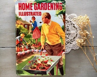 Home Gardening Illustrated Vintage 1950's Reference Book Gaden Flowers Plants Guide Original Colour Dust Jacket Wrapper