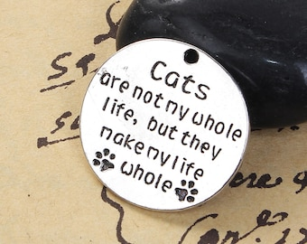 5 Cats Are Not My Whole Life But They Make My Life Whole - Antique Silver - 25mm - Ships IMMEDIATELY from California - SC1367