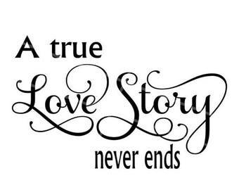 75% OFF SVG - A True Love Story Never Ends - Anniversary Svg - Anniversary - Love - Wedding Svg - Couple svg - Wedding Sign svg - Pallet Sig