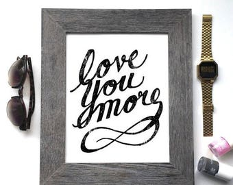 SALE Love You More Hand Letter Art Print