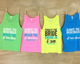 Always the Bridesmaid Never Sober Bachelorette Party  Beach Tanks with Personalization
