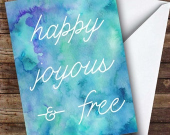 Happy Joyous and Free (card + envelope)