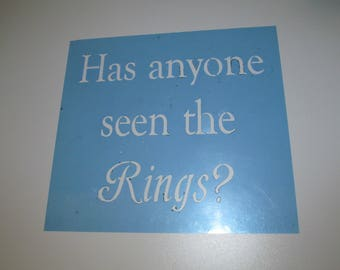 Has anyone seen the Rings? Stencil only!