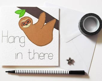 Sloth Hang in There card, Encouragement card, Positive Vibes Card, Motivation Card, Exams Card, Cancer Treatment Support Card, Friendship