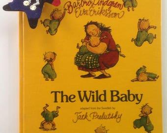 The Wild Baby, Hardcover, 1981 English, Translation, Barbra Lindgren, Eva Ericsson, Extremely Rare, Hard to Find, Beloved Classic