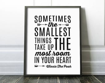 Nursery Printable Art - Sometimes the smallest things - Winnie the Pooh quote - Black And White - Minimalist Nursery Quote - SKU:6503