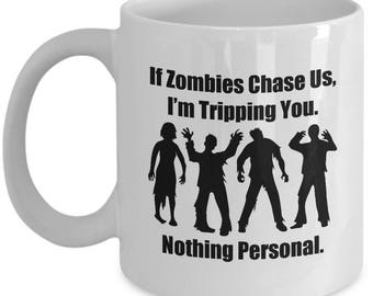 If Zombies Chase Us Tripping You Funny Gift Mug Walking Dead Coffee Cup