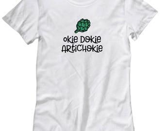 Okie Dokie Artichokie Funny Gift Shirt for Women Chef Cook Sarcastic Gag Joke Artichoke