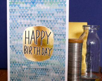 Happy Birthday Triangles Hand Painted, Gold Foiled A6 Greetings Card, Blank Card, Birthday Card, Geometric Card, Triangles Card, Blue Card