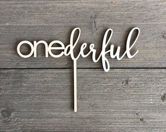 """Onederful Cake Topper, 8"""" inches wide, One Cake Topper, First Birthday, 1st Birthday, Turning One, I am 1, Unique, Wood, Laser cut"""
