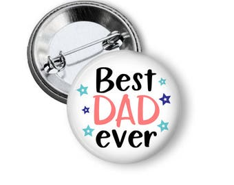 Best Dad Button, Fathers Day, Gift for Dad, Family Pins, Family First, Dads Birthday, Worlds Greatest Dad, Daddys Girl, Father and Son, Pins