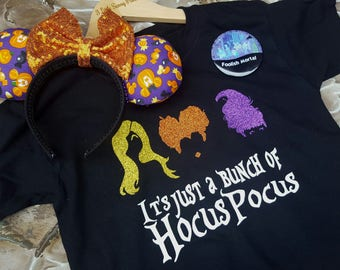 It's Just A Bunch of Hocus Pocus Shirt- Sanderson Sisters-Custom Disney Halloween Shirt-Hocus Pocus Shirt