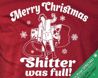 "mature *SCREEN PRINT SPECIAL ""Merry Chistmas Shitter Was Full"" Cousin Eddie Christmas Vacation Shirts"