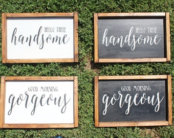 Good Morning Gorgeous Hello There Handsome, hello handsome, morning gorgeous, hello gorgeous, igns, His andrustic s hers, set of 2 wood sign