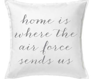 Home is where the Air Force Pillow Cover