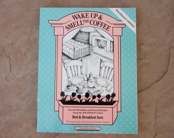 Wake Up and Smell The Coffee by Laura Zahn, Bed and Breakfast Inns Breakfast and Brunch Recipes Cookbook Southwest Edition