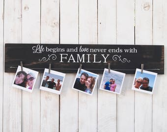 Life begins and love never ends with family, rustic decor, Family Picture frame, Photo Display, picture display,anniversary, wall decor
