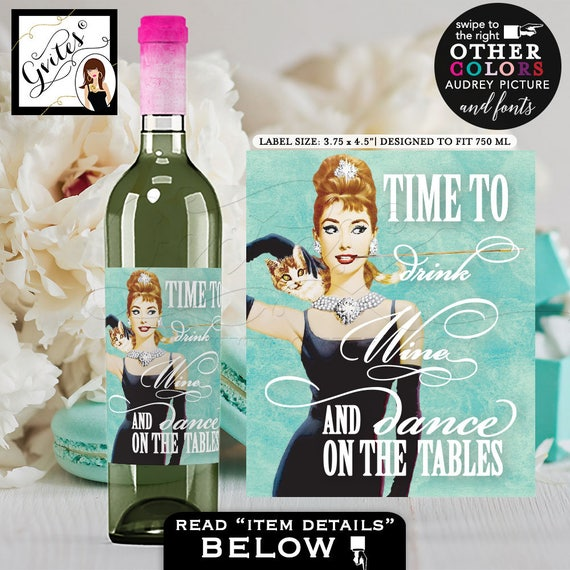 Audrey Hepburn Wine Labels Drink Wine & Dance Tables - CUSTOMIZABLE picture, colors text stickers, tags {3.75x4.5/ 4 Per Sheet}