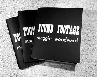 Found Footage by Maggie Woodward