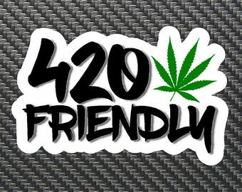 420 Friendly Vinyl Sticker Decal Custom