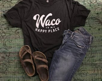 Waco is My Happy Place tee