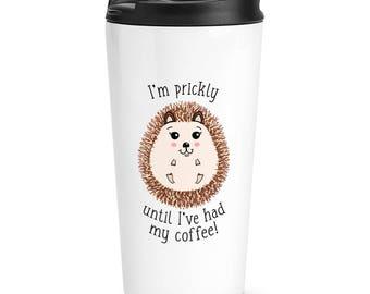 I'm Prickly Until I've Had My Coffee Hedgehog Travel Mug Cup