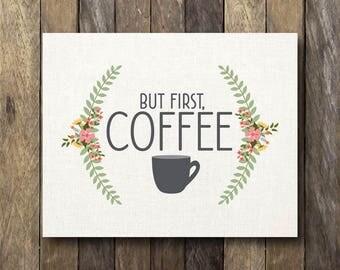 But First, Coffee - Printable 8x10 - Coffee Print - Kitchen Wall Decor - Coffee Printable - Rustic Kitchen - But First Coffee Print