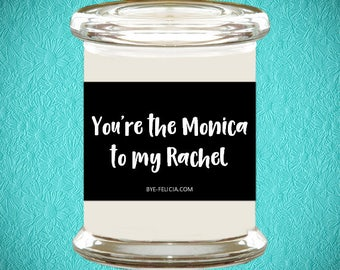 You're The Monica To My Rachel | Rachel To My Monica | Best Friend Birthday Gift | 30th Birthday For Her | Best Friend Gift | Friends (124)
