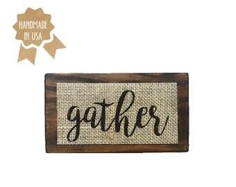 "Gather / MINI Wood Sign - 6""x3.5"" / Shabby Chic / Rustic / Handmade / Wood Plaque / Burlap Sign"