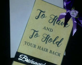 Weeding Bridesmaids Thank You Gift  To  Have and To Hold WITH A CHARM and hair tie