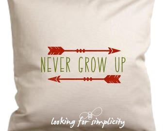 Never Grow Up Peter Pan Quote Inspired Pillow Cover (and true wisdom!)