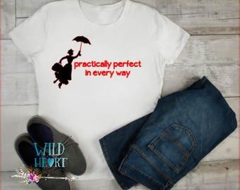 Mary Poppins Shirt, Practially Perfect Shirt, Mary Poppins, Supercalifragilisticexpialidocious Shirt, Spoonful of Sugar, Disney Park Shirt