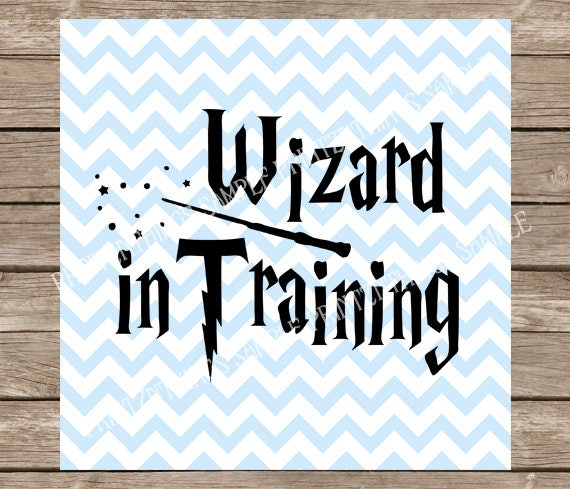 Wizard In Training SVG Harry Potter Svg Svg Files Hogwarts