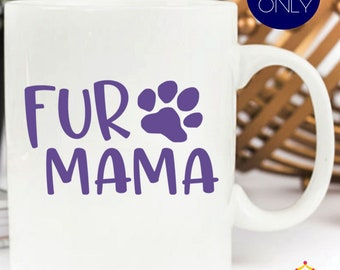 Fur Mama Decal | Dog Mom Decal | Paw Print Decal | Fur Mama Sticker | Dog Decals | Dog Lover Gifts | Cup Decal | Yeti Decal | Laptop Decal