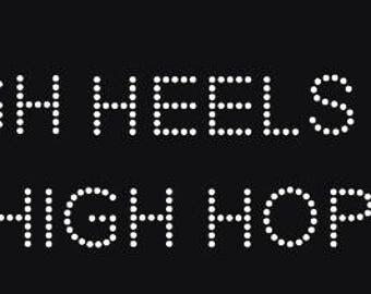 HIGH HEELS HIGH Hopes Rhinestone Motif Design Tshirt High Heels High Hopes Rhinestone Design Motif Tee Shirt High Heels High Hopes Bling Tee