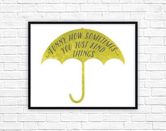 How I Met Your Mother Print | Ted Mosby Quote Poster | Yellow Umbrella Print | Just Find Things HIMYM | How I Met Your Mother Wall Art Decor
