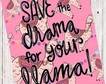 Save the Drama for Your Llama Digital Print
