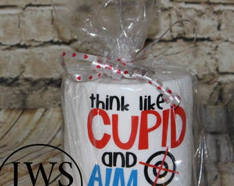 Think like cupid and aim toilet paper gag gift