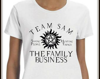 Team Sam Supernatural Woman's Shirt ~ Ladies Shirt ~ Saving People ~ Hunting Things ~ The Family Business ~ Statement Shirt ~ Gifts for Her